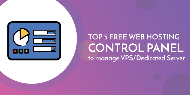 top-5-free-web-hosting-control-panels-to-manage-vps-dedicated-servers